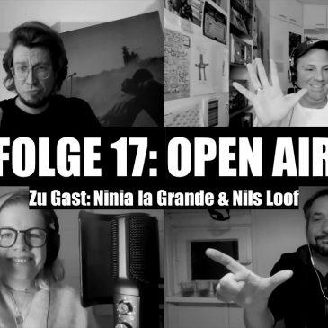 "WunschWort.fm Folge #17: Open Air (mit Ninia ""La Grande"" Binias & Nils Loof) (S03E01)"