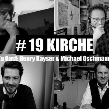 WunschWort.fm Folge #19: Kirche (mit Henry Kayser & Michael Oschmann) (S03E03)