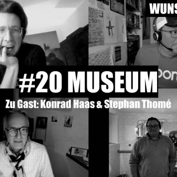 WunschWort.fm Folge #20: Museum (mit Stephan Thomé & Konrad Haas) (S03E04)