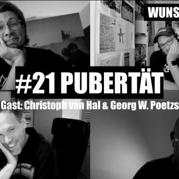 WUNSCHWORT.FM Folge #21: Pubertät (mit Christoph van Hal & Georg W. Poetzsch) (S03E05)