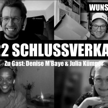 WUNSCHWORT.FM Folge #22: Schlussverkauf (mit Denise M'Baye & Julia Kümper) (S03E06)