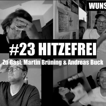 WUNSCHWORT.FM Folge #23: Hitzefrei (mit Andreas Buck & Martin Brüning) (S03E07)